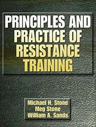 Principles And Practice Of Resistance Training By Michael H. Stone|meg Stone|andhellip