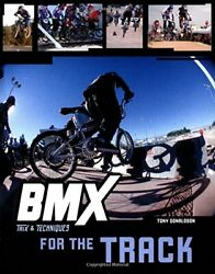 Bmx Trix And Techniques For The Track By Donaldson, Tony Paperback