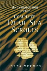 An Introduction To The Complete Dead Sea Scrolls By Vermes, Geza Paperback