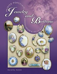 Painted Porcelain Jewelry And Buttons Identification And Value Guide By Kamm,…