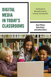Digital Media In Today's Classrooms, Dawn Wilson, Paperback