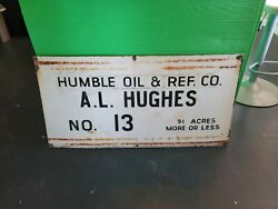 Vintage..porcelain..humble Oil And Ref. Co...oil Well Lease Sign