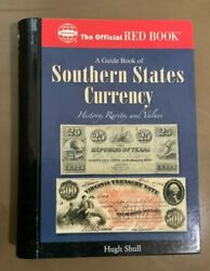A Guide Book Of Southern States Currency By Hugh Shull-the Official Red Book