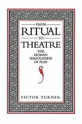 From Ritual To Theatre The Human Seriousness Of Play Paj Books By Turner,…
