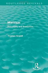 Marxism Routledge Revivals Philosophy And Economics By Sowell Thomas Papandhellip