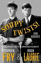 Soupy Twists The Full Official Story Of The Sophisticated Silliness Of Fryandhellip