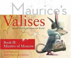 The Micetro Of Moscow Moral Tails In An Immoral World Maurice's Valises By…