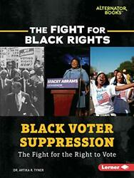 Black Voter Suppression: The Fight for the Right to Vote The Fight for Black…