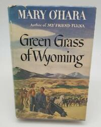 Green Grass Of Wyoming Hb/dj Mary Oand039hara 1946 1st First Edition Dust Jacket Book