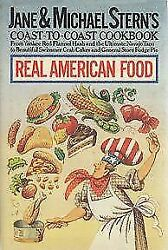 Real American Food : From Yankee Red Flannel Hash and the Ultimate Navajo Taco t