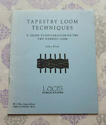 Lacis Publications TAPESTRY LOOM TECHNIQUES By Jules Kliot