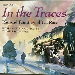 Hardback Coffee Table Book In The Traces Railroad Paintings Of Ted Rose Like New