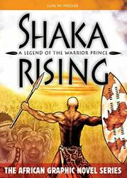 Shaka Rising A Legend Of The Warrior The African Graphic Novel Serieandhellip