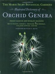 The Marie Selby Botanical Gardens Illustrated Dictionary Of Orchid Genera Co…