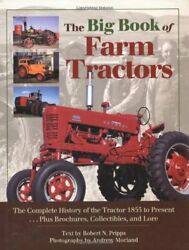 The Big Book Of Farm Tractors The Complete History Of The Tractor 1855 To Prandhellip