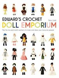 Edward's Crochet Doll Emporium Flip The Mix-and-match Patterns To Make And D…