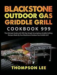 Blackstone Outdoor Gas Griddle Grill Cookbook 999 The Ultimate Guide With 99…