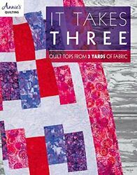 It Takes Three Quilt Tops From 3 Yards Of Fabric By Annieand039s Paperback