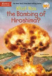 What Was The Bombing Of Hiroshima By Brallier, Jess who Hq Hardcover