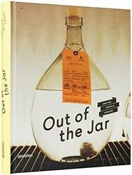 Out Of The Jar Artisan Spirits And Liqueurs Hardcover