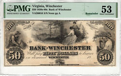1850's 50 Bank Of Winchester Virginia Obsolete Remainder Note Pmg About Unc 53