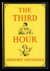 Geoffrey Household / The Third Hour 1st Edition 1938