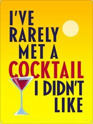 Tin Sign I've Rarely Met A Cocktail I Didn't Like 30.5x40.7cm