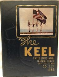 The Keel United States Naval Training Center Great Lakes, Il 1952 Company 357