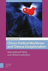 China's Political Worldview And Chinese Exceptionalism International Order And G