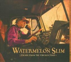 Watermelon Slim - Escape From The Chicken Coop Used - Very Good Cd