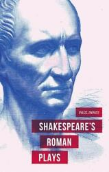 Shakespeareand039s Roman Plays By Paul Innes 2015 Hardcover