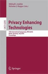 Lecture Notes In Computer Science Ser. Privacy Enhancing Technologies 10th...