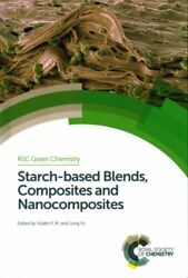 Starch-based Blends Composites And Nanocomposites By Visakh P M 9781849739795