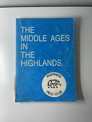The Middle Ages In The Highlands - Inverness Field Club 1981 Paperback