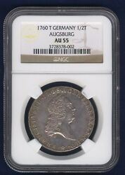 German States - Augsburg 1760-t 1/2 Taler Silver Coin Ngc Certified Au55