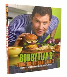 Bobby Flay Bobby Flay's Burgers, Fries, And Shakes 1st Edition 1st Printing