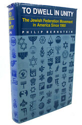 Philip Bernstein To Dwell In Unity The Jewish Federation Movement In America