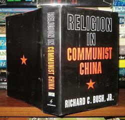 Bush, Richard Clarence Religion In Communist China 1st Edition 1st Printing