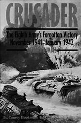 Crusader Eighth Armyand039s Forgotten Victory November 1941-january 1942 By Rich…