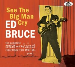 Ed Bruce - See The Big Man Cry The Complete Sun And Wand Recordings From 1957-6
