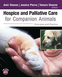 Hospice And Palliative Care For Companion Animalsprinciples And Practice By…