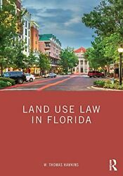 Land Use Law In Florida By Hawkins, W. Thomas Paperback