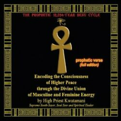 High Priest Kwataman - Prophetic 12594-year Benu Cycle Encoding The Cons [new C