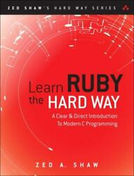 Learn Ruby The Hard Way A Simple And Idiomatic Introduction