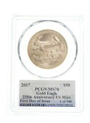 Ms70 2017 50 American Gold Eagle - 225th Anniv Us Mint - Signed - Pcgs 4933