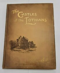 The Castles Of The Lothians By J Munro Bell 1893 Hardback