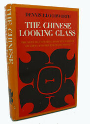 Dennis Bloodworth The Chinese Looking Glass 1st Edition 1st Printing