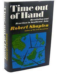 Robert Shaplen Time Out Of Hand Revolution And Reaction In Southeast Asia 1st Ed