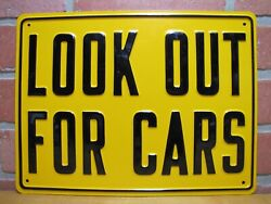 Look Out For Cars Nos Old Railroad Gas Station Safety Ad Embossed Steel Sign
