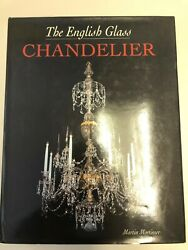 The English Glass Chandelier By Martin Mortimer 2000 Hardcover